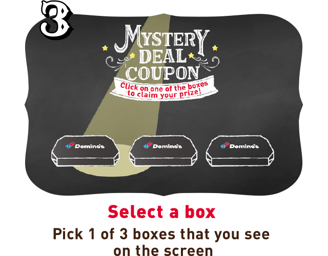 Select a box Pick 1 of 3 boxes that you see on the screen
